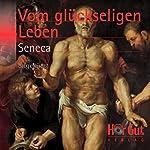 Vom glückseligen Leben | Lucius Annaeus Seneca