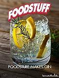 FoodStuff Makes Gin