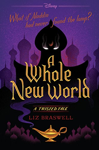A Whole New World: A Twisted Tale (Twisted Tale, A) by [Braswell, Liz]