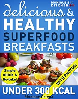 52 Delicious & Healthy SUPERFOOD Breakfasts Under 300