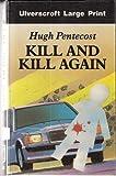 Kill and Kill Again, Hugh Pentecost, 0708922430