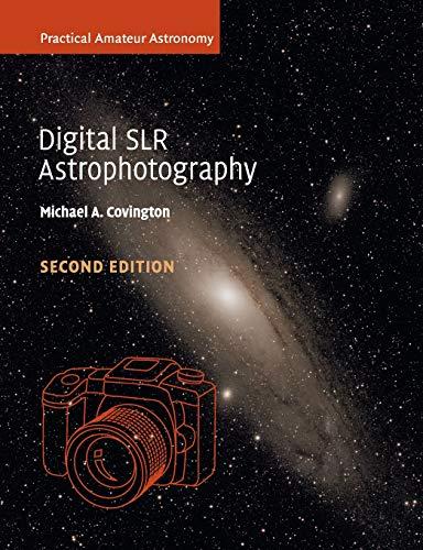 Digital SLR Astrophotography (Practical Amateur Astronomy) (Telescope Canon)