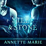 Steel & Stone Companion Collection: Steel & Stone Series, Book 6 | Annette Marie
