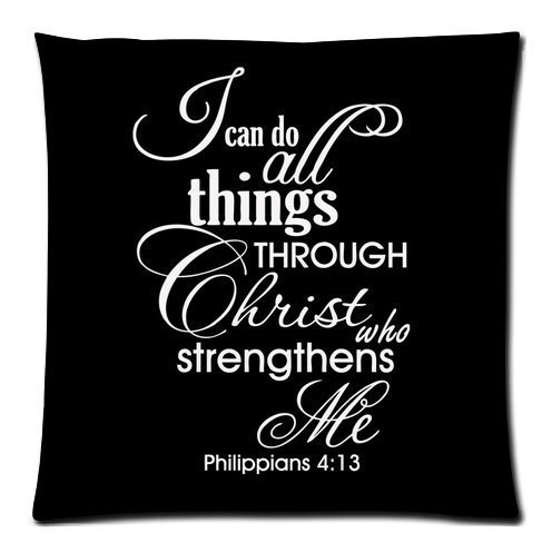 Custom Bible Quotes-I can do all things THROUGH Christ who strengthens Me Philippians 4:13 Throw Pillow Case Cushion Cover 18×18 Inch – Twin Sides Printing by Topstation pillowcases