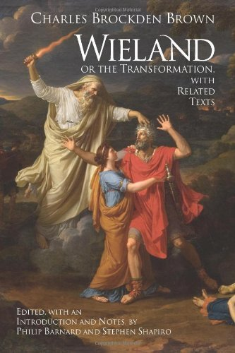 Read Online By Charles Brockden Brown - Wieland, Or, the Transformation: An American Tale, With Related Texts (2/28/09) pdf