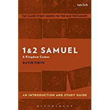 1 & 2 Samuel: An Introduction and Study Guide: A Kingdom Comes (T&T Clark's Study Guides to the Old Testament)