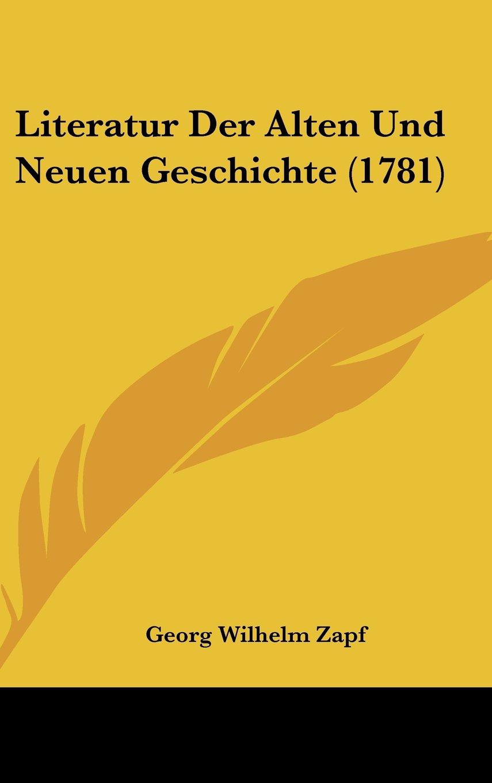 Download Literatur Der Alten Und Neuen Geschichte (1781) (German Edition) pdf