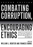 img - for Combating Corruption, Encouraging Ethics: A Practical Guide to Management Ethics book / textbook / text book