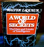 Book cover for World of Secrets: The Uses and Limits of Intelligence