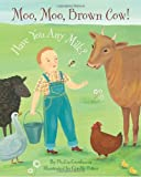 Moo, Moo, Brown Cow! Have You Any Milk?, Phillis Gershator, 0375867449