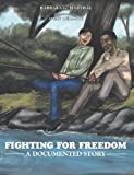 Fighting for Freedom, Barbara G. Marthal, 1477229221
