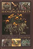 img - for Hanging Baskets: Glorious hanging displays for year-round interest, shown in over 110 inspirational photographs book / textbook / text book