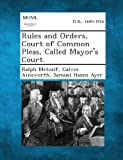 Rules and Orders, Court of Common Pleas, Called Mayor's Court, Ralph Metcalf and Calvin Ainsworth, 1289328390