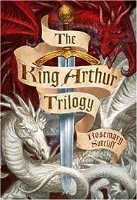 The King Arthur Trilogy par Rosemary Sutcliff