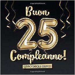 Favoloso Buon 25 Compleanno: Un libro degli ospiti per la festa di 25 WW13
