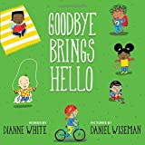 Goodbye Brings Hello: A Book of Firsts