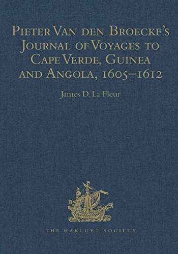 Pieter van den Broecke's Journal of Voyages to Cape Verde, Guinea and Angola (1605-1612) (Hakluyt Society, Third Series)