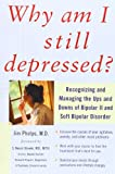 Why Am I Still Depressed?, Jim Phelps, 0071462376