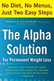 The Alpha Solution for Permanent Weight Loss, Ronald Glassman, 0767925912