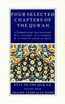Commentaries on Four Selected Chapters of the Qur'an (Keys to the Qur'an Book 4) (English Edition) de [Haeri, Shaykh Fadhlalla]