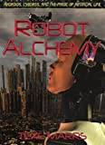 Robot Alchemy, Texe Marrs, 193000480X