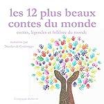 Les douze plus beaux contes populaires du monde (Contes, légendes et folklore du monde) | Frédéric Garnier