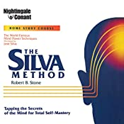 The Silva Method: Tapping the Secrets of the Mind for Total Self-Mastery | Robert B. Stone