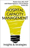 Hospital Capacity Management: Insights and Strategies