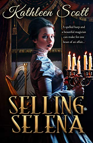 Selling Selena (Gaslight Guilds Book 1) by [Scott, Kathleen ]