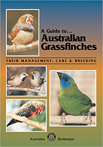 Book Cover Image - A Guide to Australian Grassfinches: Their Management, Care and Breeding by Russell Kingston (Author). Source: Amazon Australia