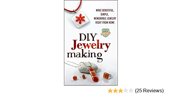 Diy jewelry making make beautiful simple memorable jewelry right diy jewelry making make beautiful simple memorable jewelry right from home crafts business beginners necklaces bracelets kindle edition by fandeluxe Images