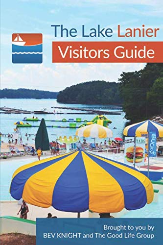 Book cover from The Lake Lanier Visitors Guide: sponsored by Bev Knight and the Good Life Group by Stacey Burge