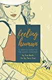 Feeling Human - Kindle edition by Bocks, Susi, Susi, Terry. Politics & Social Sciences Kindle eBooks @ Amazon.com.