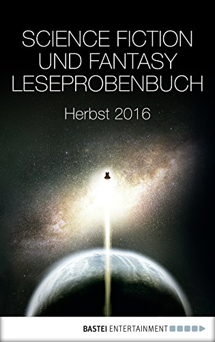 Science Fiction und Fantasy Leseprobenbuch: Herbst 2016 (German Edition)