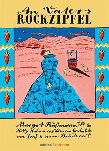 An Vaters Rockzipfel: Margot Käßmann und Kitty Kahane erzählen eine Geschichte von Josef und seinen Brüdern (edition chrismon)