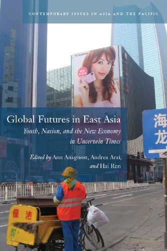 Global Futures in East Asia: Youth, Nation, and the New Economy in Uncertain Times (Contemporary Issues in Asia and Pacific)