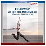 Follow Up after the Interview: Beyond 'Thank You' (e-Report) | Peggy McKee