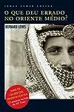 capa de O Que Deu Errado No Oriente Médio?