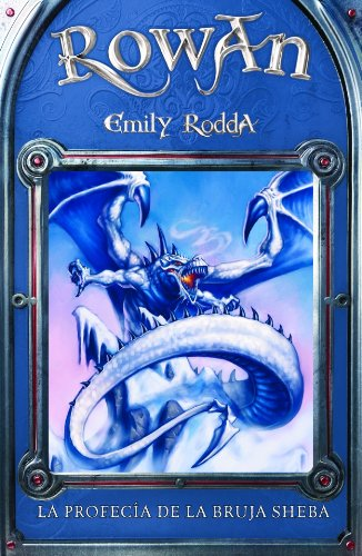 La profecia de la bruja Sheba / Rowan of Rin (Rowan/ Rowan of Rin) (Spanish Edition)