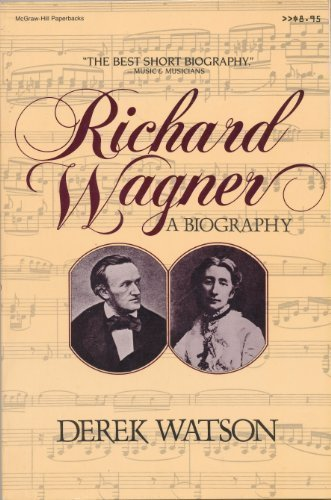 Richard Wagner: A Biography