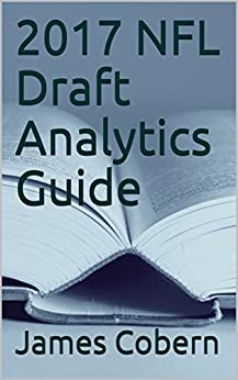 2017 NFL Draft Analytics Guide