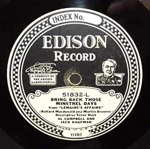 (Al Campbell & Jack Kaufman: My Cutey's Due at Two-to-Two/Bring Back Those Minstrel Days - #51832 Edison Diamond Disc Record)