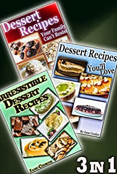 Simple & Fun Cookbooks: Scrumptious Sweet Treats In One Package: [3 Dessert Cookbooks in 1] (Dessert Recipes Collection) by [Cooker, Jane, Cooker, Chris]