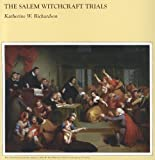Salem Witchcraft Trials, Katherine W. Richardson, 0883890895