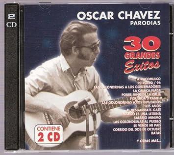 """Oscar Chavez """"30 Grandes Exitos"""" Parodias"""