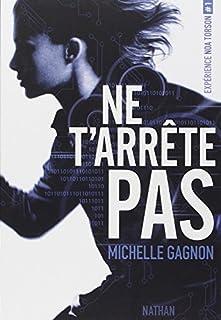 Expérience Noa Torson 01 : Ne t'arrête pas, Gagnon, Michelle