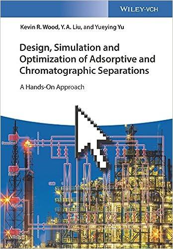 Design, Simulation and Optimization of Adsorptive and
