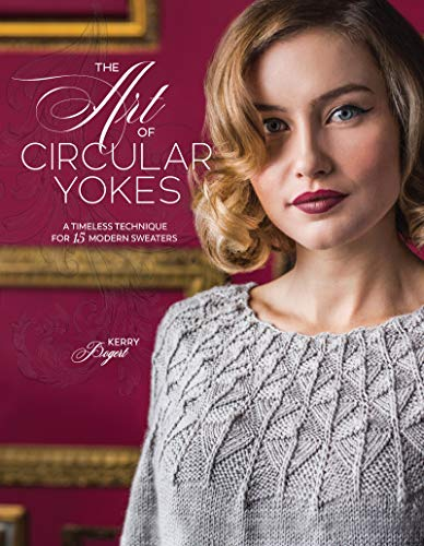 The Art of Circular Yokes: A Timeless Technique for 15 Modern Sweaters -