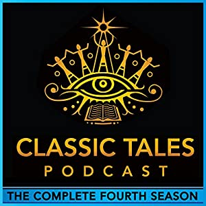 The Classic Tales Podcast, Season Four Audiobook