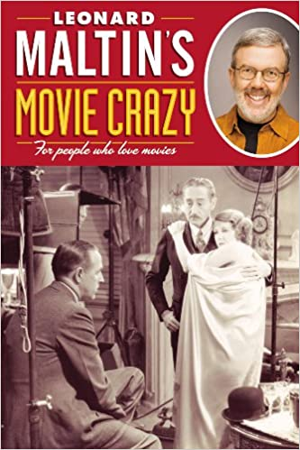 For People Who Love Movies Leonard Maltins Movie Crazy